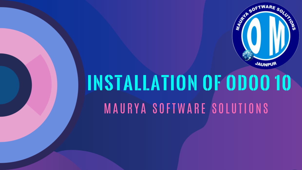 Install Odoo 10 on Ubuntu 16 04 LTS – Maurya Software Solutions